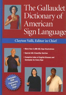 The Gallaudet Dictionary of American Sign Language By Valli, Clayton (EDT)/ Lott, Peggy Swartzel (ILT)/ Renner, Daniel (ILT)/ Hills, Rob (ILT)