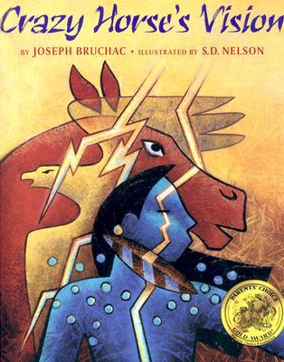 Crazy Horse's Vision By Bruchac, Joseph/ Nelson, S. D. (ILT)