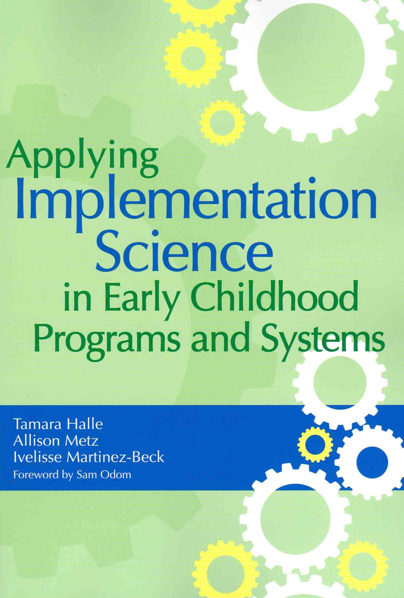 Applying Implementation Science in Early Childhood Programs By Halle, Tamara